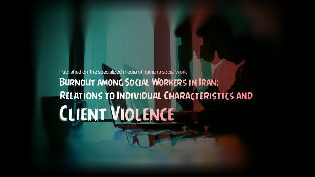 Burnout among Social Workers in Iran: Relations to Individual Characteristics and Client Violence